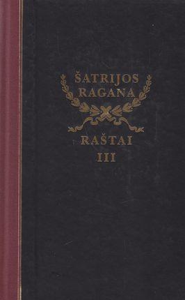 Raštai III tomas Šatrijos Ragana