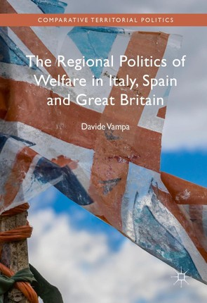 The Regional Politics of Welfare in Italy, Spain and Great Britain