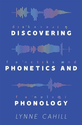 Discovering Phonetics and Phonology