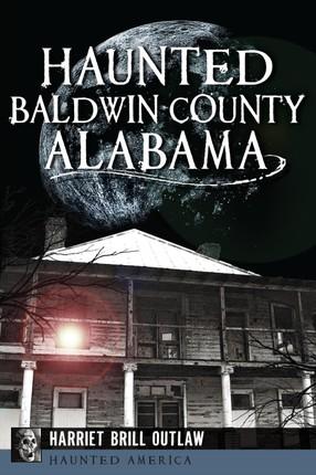 Haunted Baldwin County, Alabama