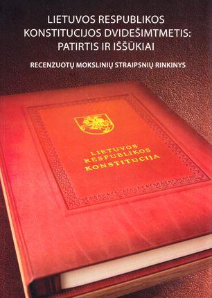 Lietuvos Respublikos konstitucijos dvidešimtmetis: patirtis ir iššūkiai