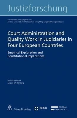 Court Administration and Quality Work in Judiciaries in Four European Countries