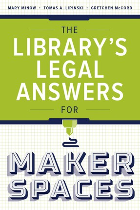 The Library's Legal Answers for Makerspaces