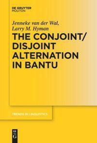 The Conjoint/Disjoint Alternation in Bantu