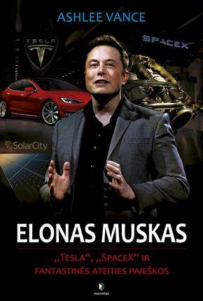 """Elonas Muskas: """"Tesla"""", """"SpaceX"""" ir fantastinės ateities paieškos"""