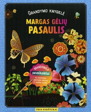 MARGAS GĖLIŲ PASAULIS: grandomieji paveikslėliai su nuostabiais spalviniais efektais ir medine lazdele