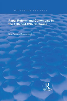 Papal Reform and Canon Law in the 11th and 12th Centuries