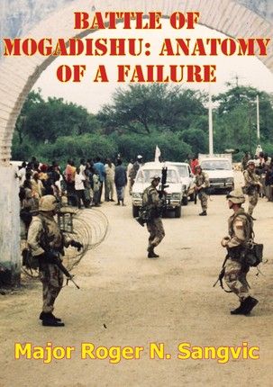 Battle Of Mogadishu: Anatomy Of A Failure