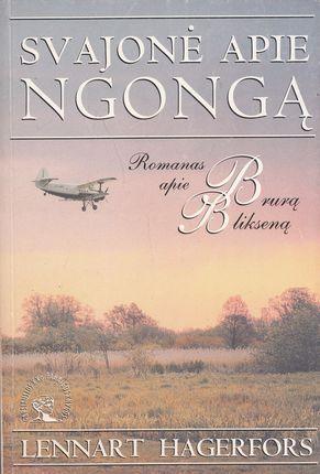 Svajonė apie Ngongą. Romanas apie Brurą Blikseną