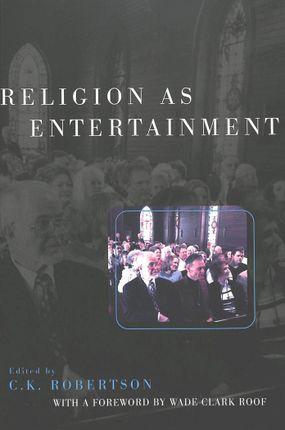 Religion as Entertainment