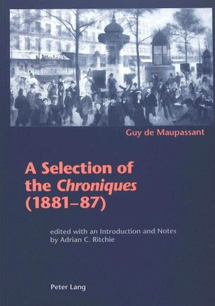 """A Selection of the """"Chroniques"""" (1881-87)"""