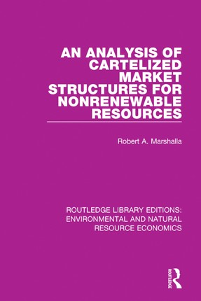 An Analysis of Cartelized Market Structures for Nonrenewable Resources