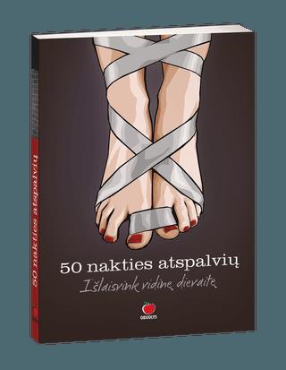 XXI a. KAMASUTRA! 50 NAKTIES ATSPALVIŲ: patirk viską, apie ką rašo romanuose... Ir dar daugiau! iliustruota aistros odisėja kaip išlaisvinti vidinę dievaitę