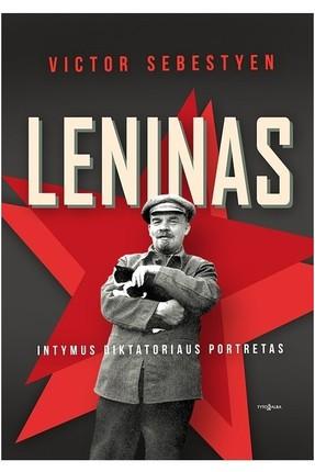 LENINAS: intymus diktatoriaus portretas