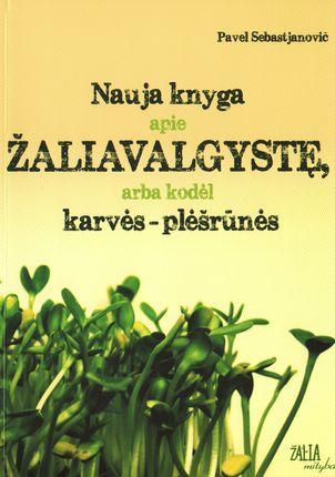 Nauja knyga apie žaliavalgystę, arba kodėl karvės - plėšrūnės