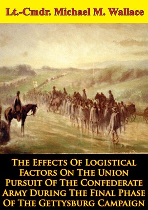 Effects Of Logistical Factors On The Union Pursuit Of The Confederate Army