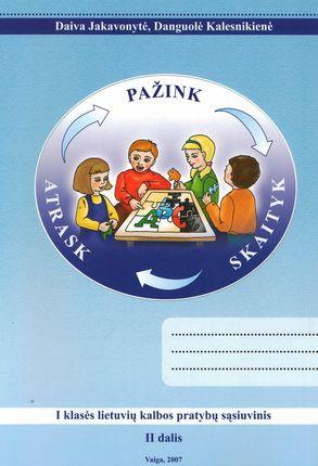 Atrask. Pažink. Skaityk. I klasės lietuvių kalbos pratybų sąsiuvinis. 2 dalis