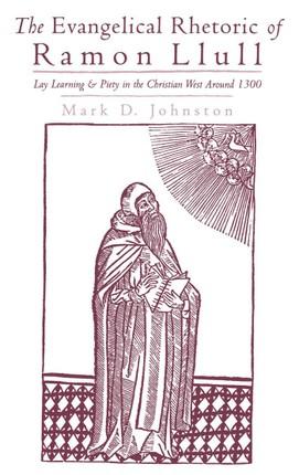 The Evangelical Rhetoric of Ramon Llull