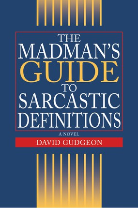 The Madman's Guide to Sarcastic Definitions