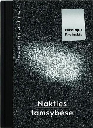 NAKTIES TAMSYBĖSE: neatrasti Vilniaus tekstai