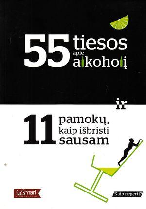 55 tiesos apie alkoholį ir 11 pamokų kaip išbristi sausam
