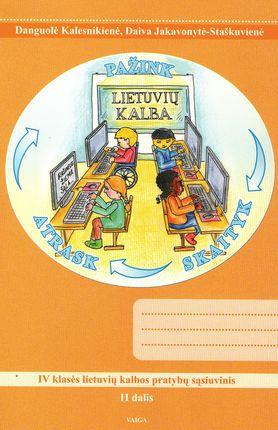 Atrask. Pažink. Skaityk. IV klasės lietuvių kalbos pratybų sąsiuvinis. 2 dalis