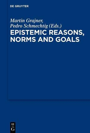 Epistemic Reasons, Norms and Goals