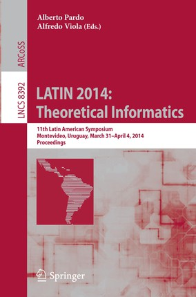 LATIN 2014: Theoretical Informatics