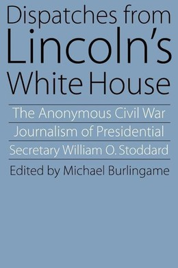 Dispatches from Lincoln's White House