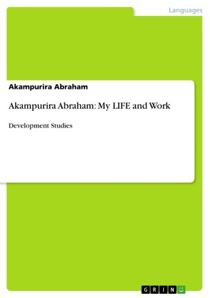 Akampurira Abraham: My LIFE and Work