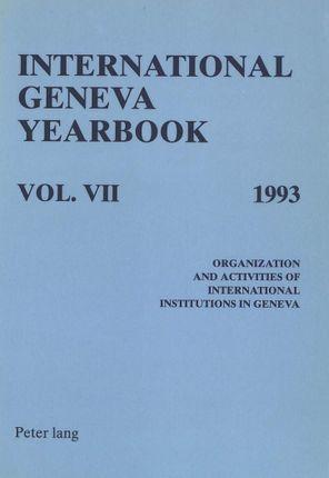 International Geneva Yearbook: Vol. VII/1993