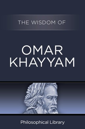 The Wisdom of Omar Khayyam
