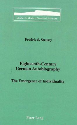 Eighteenth-Century German Autobiography