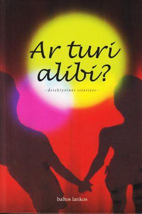 Ar turi alibi? Detektyvinės istorijos
