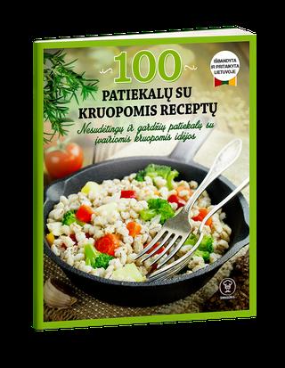 100 PATIEKALŲ SU KRUOPOMIS RECEPTŲ: nesudėtingų ir gardžių patiekalų su kruopomis idėjos