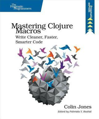 Mastering Clojure Macros