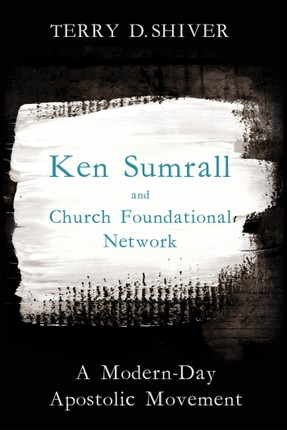 Ken Sumrall and Church Foundational Network