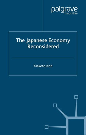 The Japanese Economy Reconsidered