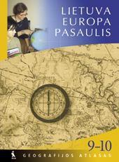 Lietuva. Europa. Pasaulis. Geografijos atlasas IX–X klasei