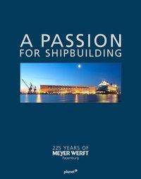 A PASSION FOR SHIPBUILDING