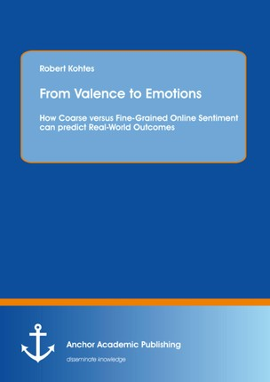 From Valence to Emotions: How Coarse versus Fine-Grained Online Sentiment can predict Real-World Outcomes