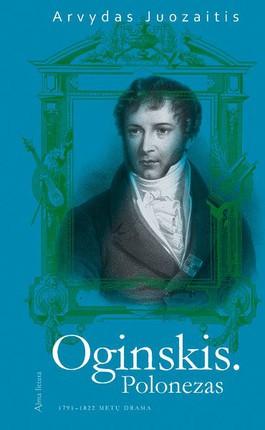 Oginskis. Polonezas: 1791–1822 metų drama