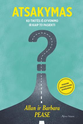 Atsakymas: ko tikitės iš gyvenimo ir kaip to pasiekti