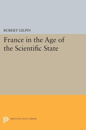 France in the Age of the Scientific State