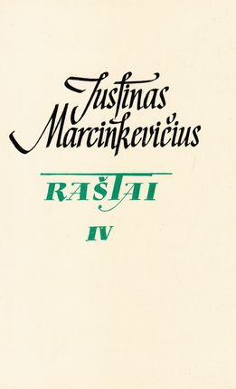 Justinas Marcinkevičius. Raštai IV