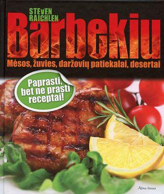 Barbekiu. Mėsos, žuvies, daržovių patiekalai, desertai