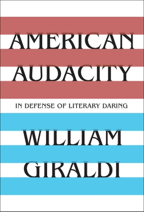 American Audacity: In Defense of Literary Daring