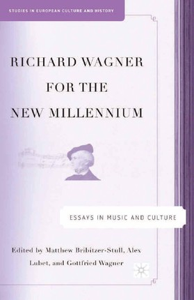 Richard Wagner for the New Millennium