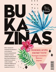 Bukazinas: turiningas įkvėpimas tavo laisvalaikiui