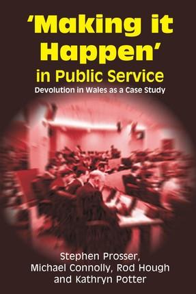 Making it Happen in Public Service